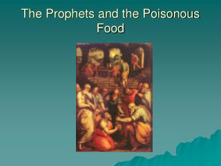 The Prophets and the Poisonous Food