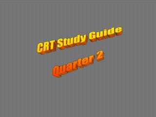 CRT Study Guide  Quarter 2