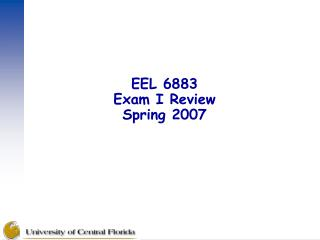 EEL 6883  Exam I Review Spring 2007