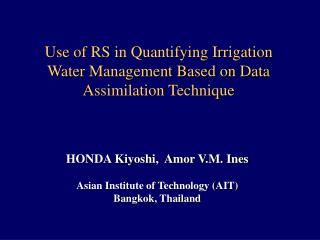 Use of RS in Quantifying Irrigation Water Management Based on Data Assimilation Technique
