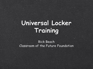 Universal Locker Training