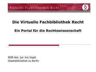 Die Virtuelle Fachbibliothek Recht Ein Portal für die Rechtswissenschaft