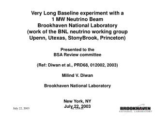 Very Long Baseline experiment with a  1 MW Neutrino Beam  Brookhaven National Laboratory