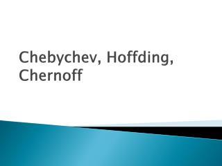 Chebychev , Hoffding ,  Chernoff