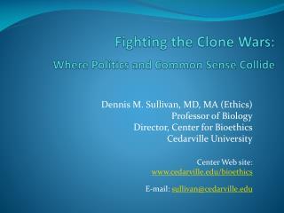 Fighting the Clone Wars: Where Politics and Common Sense Collide