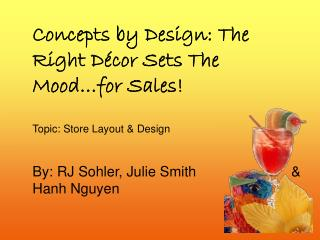 Concepts by Design: The Right Décor Sets The Mood…for Sales! Topic: Store Layout & Design