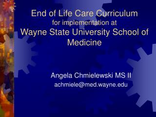 End of Life Care Curriculum for implementation at  Wayne State University School of Medicine