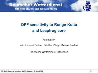 QPF sensitivity to Runge-Kutta  and Leapfrog core