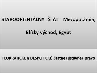 STAROORIENTÁLNY   ŠTÁT    Mezopotámia, Blízky východ, Egypt