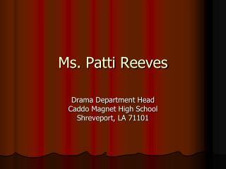 Ms. Patti Reeves