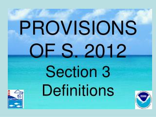 PROVISIONS OF S. 2012 Section 3 Definitions