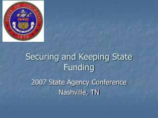 Securing and Keeping State Funding