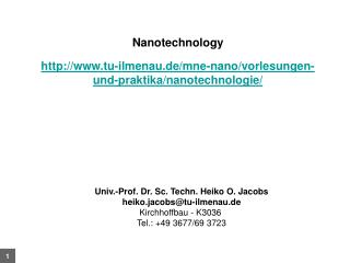 Nanotechnology tu-ilmenau.de/mne-nano/vorlesungen-und-praktika/nanotechnologie/