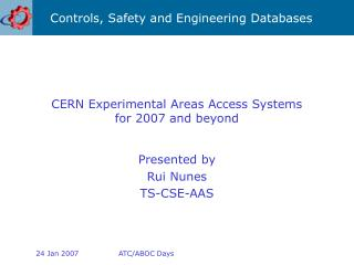 CERN Experimental Areas Access Systems for 2007 and beyond