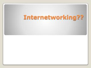 Internetworking??