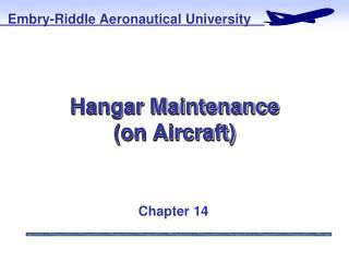 Hangar Maintenance (on Aircraft)
