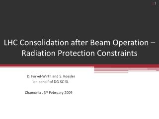 LHC Consolidation after Beam Operation – Radiation Protection Constraints