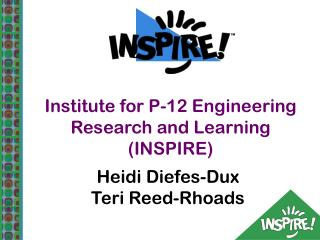 Institute for P-12 Engineering Research and Learning (INSPIRE)