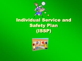 Individual Service and Safety Plan (ISSP)
