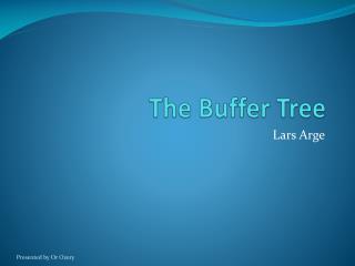 The Buffer Tree