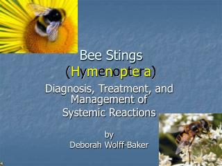 Bee Stings  ( H y m e n o p t e r a )