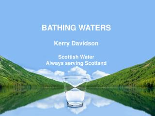 Scottish Water Always serving Scotland