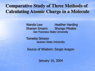 Comparative Study of Three Methods of Calculating Atomic Charge in a Molecule