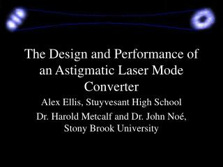The Design and Performance of an Astigmatic Laser Mode Converter
