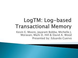 LogTM: Log-based Transactional Memory