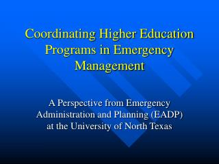 Coordinating Higher Education  Programs in Emergency Management