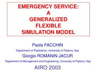 EMERGENCY SERVICE: A  GENERALIZED  FLEXIBLE  SIMULATION MODEL