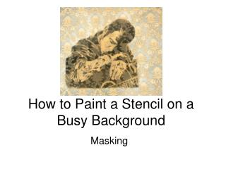 How to Paint a Stencil on a Busy Background