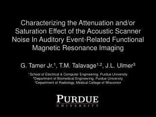 G. Tamer Jr. 1 , T.M. Talavage 1,2 , J.L. Ulmer 3