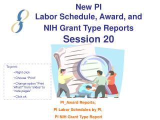 New PI  Labor Schedule, Award, and NIH Grant Type Reports  Session 20