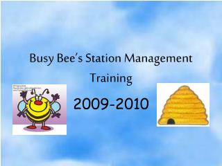Busy Bee�s Station Management Training