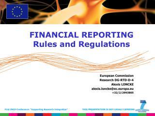 European Commission Research DG-RTD-D-4 Alexis LONCKE alexis.loncke@ec.europa.eu +32/2/2993805