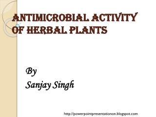 Antimicrobial Activity of Herbal Plants