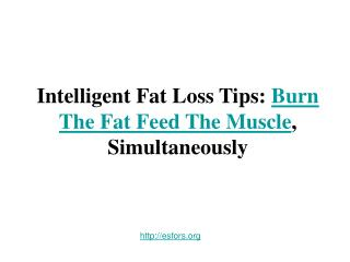 Intelligent Fat Loss Tips: Burn The Fat Feed The Muscle, Sim