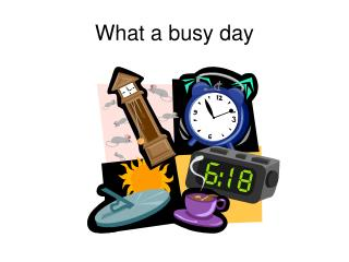 What a busy day