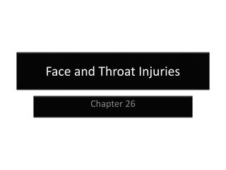 Face and  T hroat Injuries