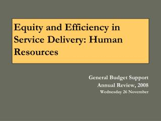Equity and Efficiency in Service Delivery: Human Resources