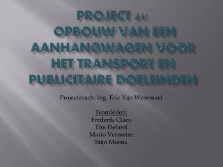 PROJECT 61:  Opbouw van een aanhangwagen voor het transport en publicitaire doeleinden
