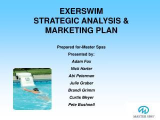 EXERSWIM                  STRATEGIC ANALYSIS &              MARKETING PLAN