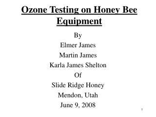 Ozone Testing on Honey Bee Equipment