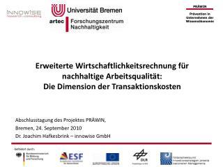 Abschlusstagung des Projektes PRÄWIN,  Bremen, 24. September 2010