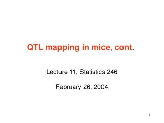 QTL mapping in mice, cont.