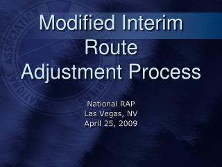 Modified Interim Route Adjustment Process