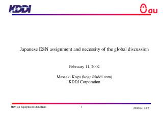 Japanese ESN assignment and necessity of the global discussion February 11, 2002