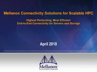 Mellanox Connectivity Solutions for Scalable HPC   Highest Performing, Most Efficient End-to-End Connectivity for Server