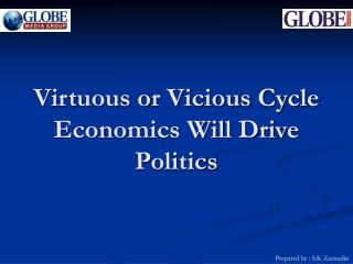 Virtuous or Vicious Cycle Economics Will Drive Politics